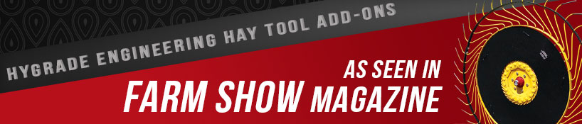 Hygrade Engineering Hay Tool Add-Ons: As Seen in Farm Show Magazine